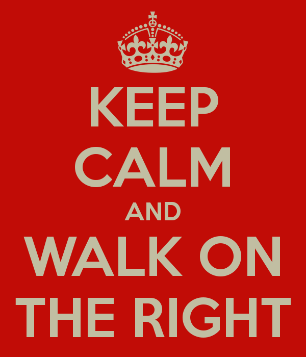 12. Walk on the right side