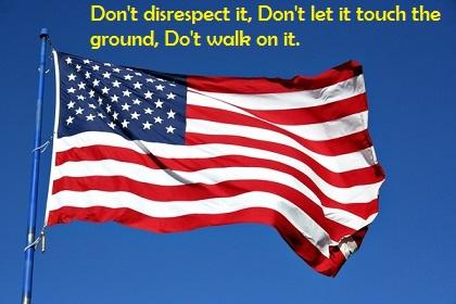 6. Don't disrespect american flag